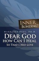 Cover for 'Dear God, How Can I Heal So That I May Love?'