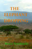 Cover for 'The Elephant Dropping'