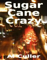 Cover for 'Sugar Cane Crazy: sex, violence and madness in Angeles City'