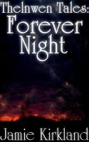 Cover for 'Thelnwen Tales: Forever Night'
