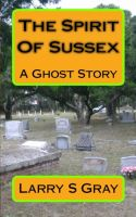 Cover for 'The Spirit of Sussex - a Ghost Story'