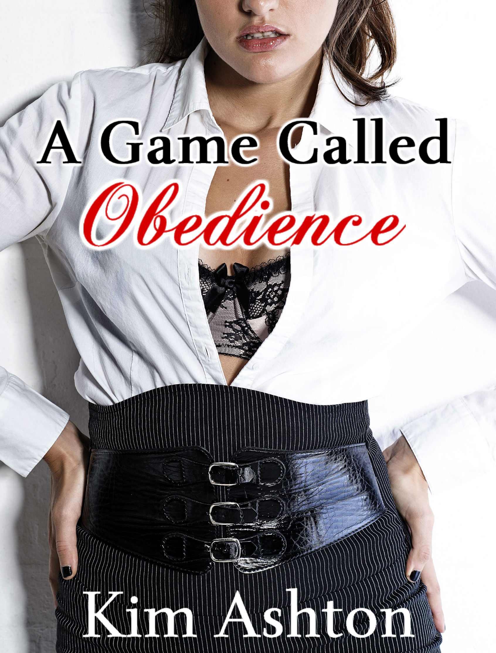 Kim Ashton - A Game Called Obedience (Loving Femdom Erotic Romance, BDSM Erotica)