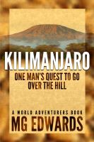 Cover for 'Kilimanjaro:  One Man's Quest to Go Over the Hill'