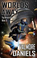 Cover for 'Worlds Away (The Interstellar Age Book 3)'