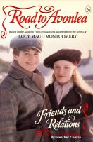 Cover for 'Road to Avonlea - Friends and Relations'