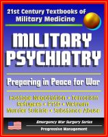 Cover for '21st Century Textbooks of Military Medicine - Military Psychiatry: Preparing in Peace for War, Hostage Negotiation, Terrorism, Refugees, PTSD, Vietnam (Emergency War Surgery Series)'
