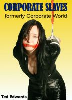 Cover for 'Corporate Slaves - A Hard BSM Novel (formerly Corporate World)'
