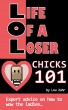 Life of a Loser - Chicks 101 by Lou Zuhr