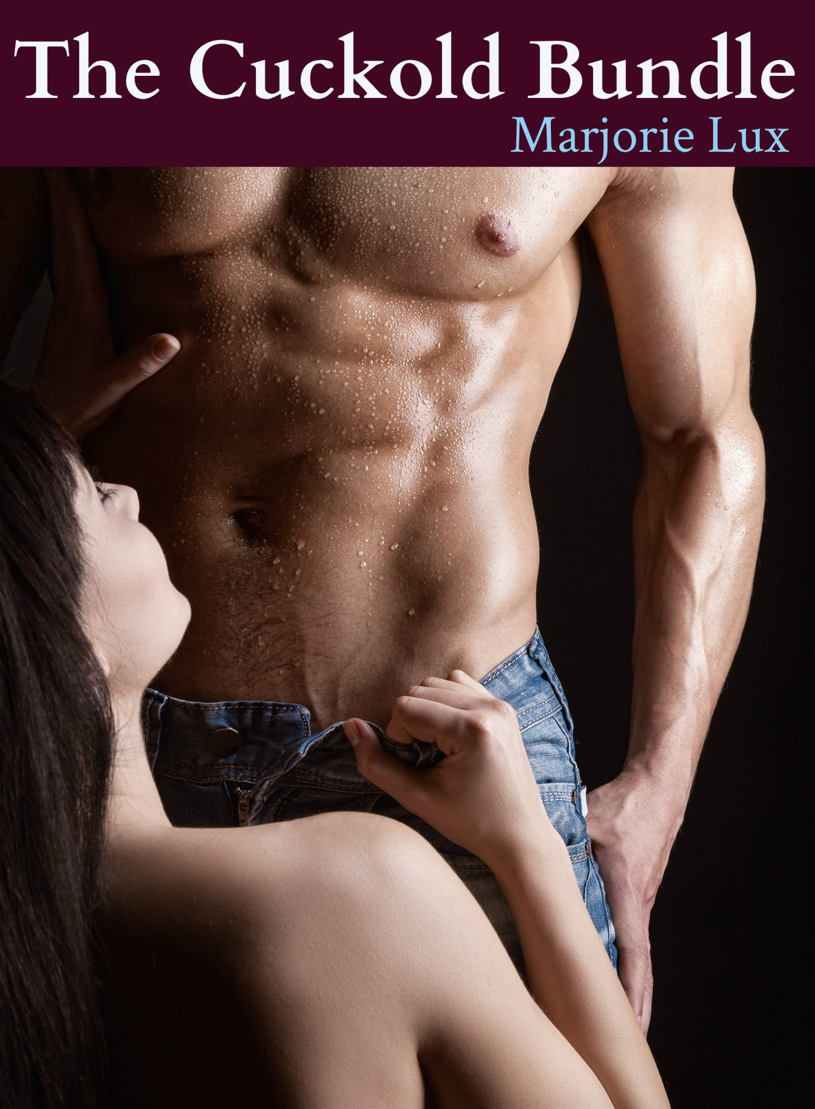 Marjorie Lux - The Cuckold Bundle (3 Hotwife Cheating Stories)