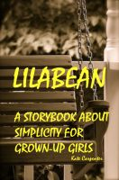 Cover for 'Lilabean: A Storybook about Simplicity for Grown-Up Girls'