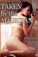 Cover for 'Taken by the Magician (reluctant virgin sex)'