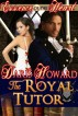 (Essence of the Heart) The Royal Tutor by Daris Howard