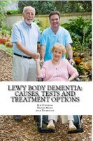 Cover for 'Lewy Body Dementia: Causes, Tests and Treatment Options'
