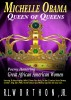Michelle Obama Queen of Queens Poems Honoring Great African American Women by R. L. Worthon,, Jr