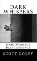 Cover for 'Dark Whispers: Book Two in the Dark Twins Saga'