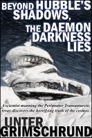 Cover for 'Beyond Hubble's Shadows, the Daemon Darkness Lies'