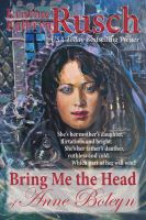 Cover for 'Bring Me the Head of Anne Boleyn'