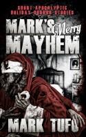 Mark Tufo - Mark's Merry Mayhem