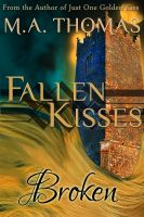 Cover for 'Broken (angel romance retelling of Rapunzel) (Fallen Kisses, #1)'