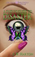 Cover for 'A Fairy's Guide to Disaster (Away From Whipplethorn Book One)'