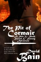 Cover for 'The Pit of Cormair: A Shin and Skulk High Fantasy Sword and Sorcery Adventure'