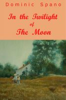 Cover for 'In the Twilight of the Moon'