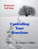 Cover for 'Controlling Your Reactions: Relational Self Help Series'