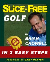 Cover for 'Slice Free Golf In Three Easy Steps'