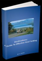 Cover for 'Destinations: A Guide To Effective Goal Setting'