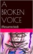 A Broken Voice (Resurrected) by Donell Nelson