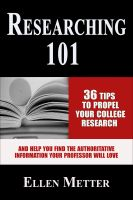 Logo for Researching 101: 36 tips to propel your college research and help you find the authoritative information your professor will love