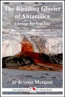 Cover for 'The Bleeding Glacier of Antarctica: A 15-Minute Strange But True Tale'