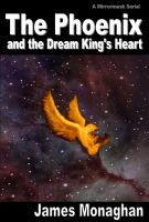 Cover for 'The Phoenix and the Dream King's Heart'