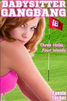 Cover for 'Babysitter Gangbang: Three Holes, Four Woods'