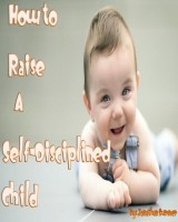How to Raise a Self-Disciplined Child