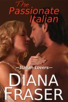 Cover for 'The Passionate Italian (Italian Lovers series)'