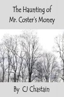 Cover for 'The Haunting Of Mr. Coster's Money'