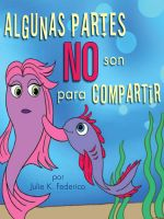 Cover for 'Algunas Partes NO Son Para Compartir'