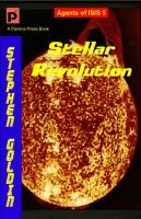 Cover for 'Stellar Revolution: Agents of ISIS, Book 5'