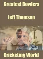 Cover for 'Greatest Bowlers: Jeff Thomson'