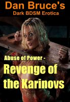 Cover for 'Abuse of Power - Revenge of the Karinovs (Dark BDSM Erotica)'