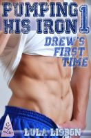 Cover for 'Pumping His Iron, 1: Drew's First Time (Gay Virgin May December Athlete Erotica)'
