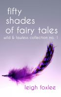 Cover for '50 Shades of Fairy Tales: Wild & Lawless Collection No. 1'
