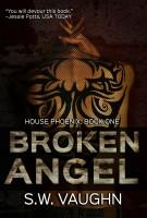 S. W. Vaughn - Broken Angel - Book 1