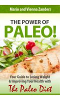 Cover for 'The Power of Paleo: Your Guide to Losing Weight with the Paleo Diet (PLUS Paleo Diet Recipes for Breakfast, Lunch & Dinner!)'
