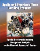 Cover for 'Apollo and America's Moon Landing Program: Apollo Meteoroid Shielding Design and Analysis at the Manned Spacecraft Center'