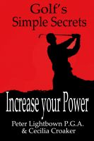 Cover for 'Golf's Simple Secrets - Increase Your Power'