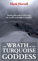 Cover for 'The Wrath of the Turquoise Goddess: Battling blizzards on Cho Oyu, the world's sixth highest mountain'