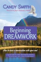Cover for 'Beginning Dreamwork: How to have a conversation with your soul'