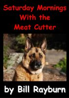 Cover for 'Saturday Morning's With the Meat Cutter'